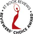 RT Book Reviews Reviewers' Choice Award 2013